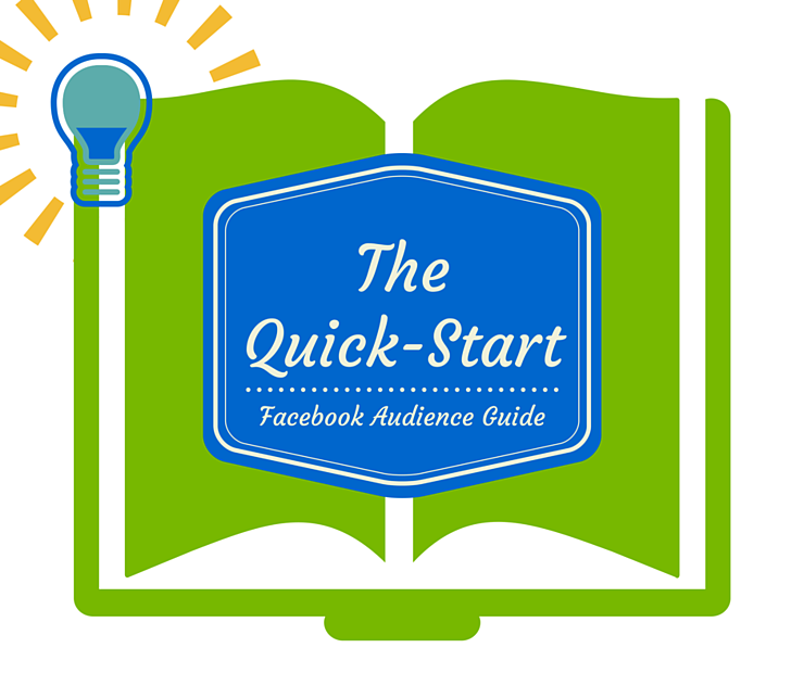 Quick-start guide to find and keep your audience on Facebook.